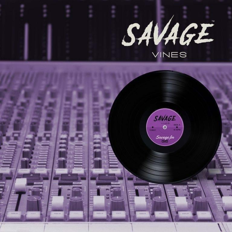 Savage Vines - Playlist - SavageFM